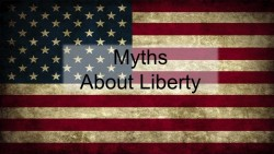 Myths About Liberty